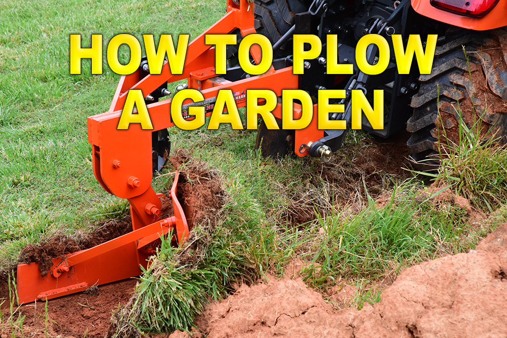 How To Plow A Garden
